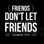 Friends Don't Let Friends CHMOD 777